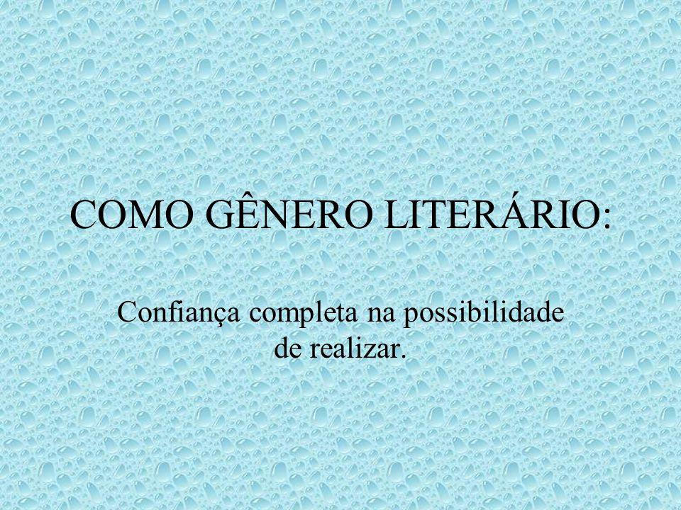 COMO GÊNERO LITERÁRIO: