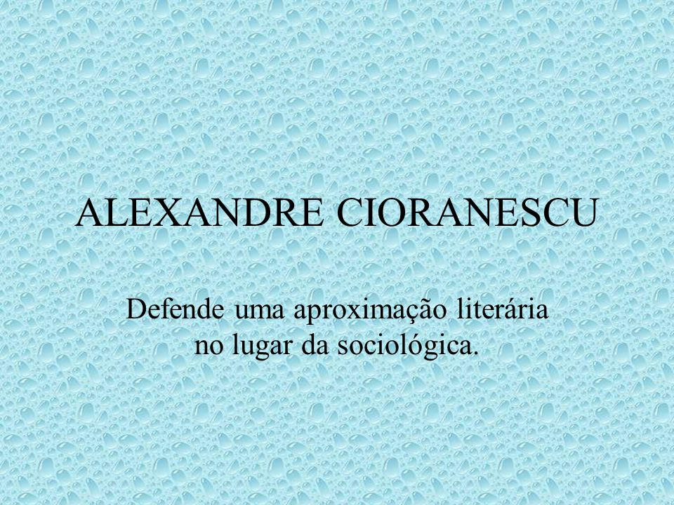 Defende uma aproximação literária no lugar da sociológica.