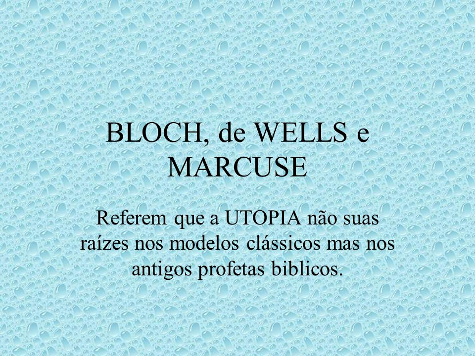BLOCH, de WELLS e MARCUSE