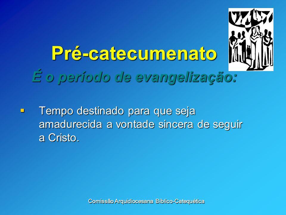 É o período de evangelização: