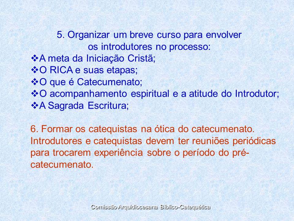 5. Organizar um breve curso para envolver os introdutores no processo: