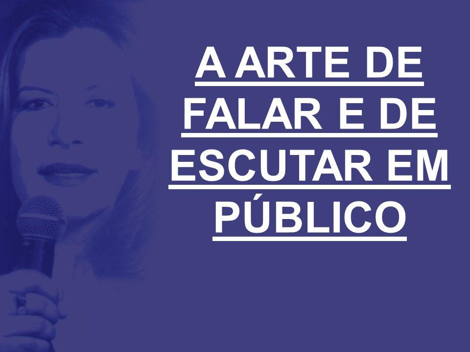 A ARTE DE FALAR E DE ESCUTAR EM PÚBLICO