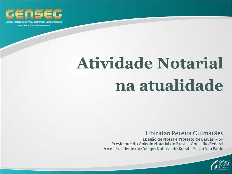 Atividade Notarial na atualidade Ubiratan Pereira Guimarães