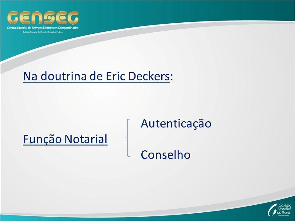 Na doutrina de Eric Deckers: