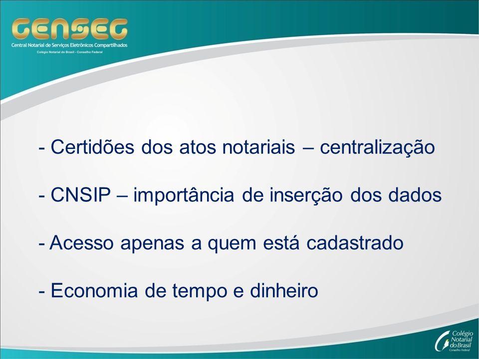 Certidões dos atos notariais – centralização