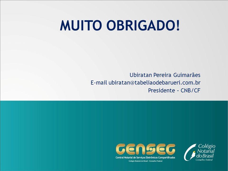 MUITO OBRIGADO! Ubiratan Pereira Guimarães