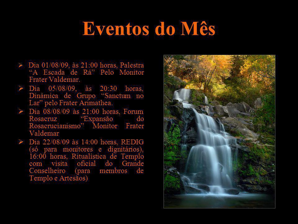 Eventos do Mês  Dia 01/08/09, às 21:00 horas, Palestra A Escada de Rá Pelo Monitor Frater Valdemar.