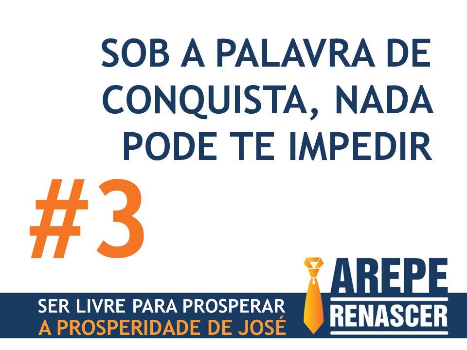 #3 SOB A PALAVRA DE CONQUISTA, NADA PODE TE IMPEDIR