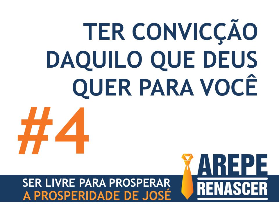 #4 TER CONVICÇÃO DAQUILO QUE DEUS QUER PARA VOCÊ