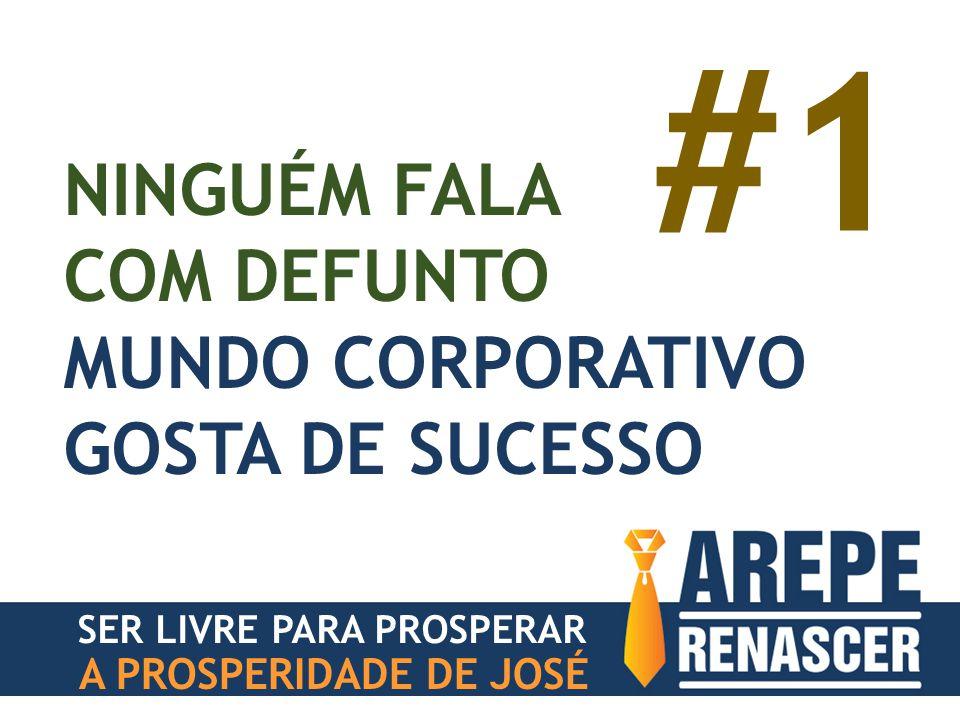 #1 NINGUÉM FALA COM DEFUNTO MUNDO CORPORATIVO GOSTA DE SUCESSO