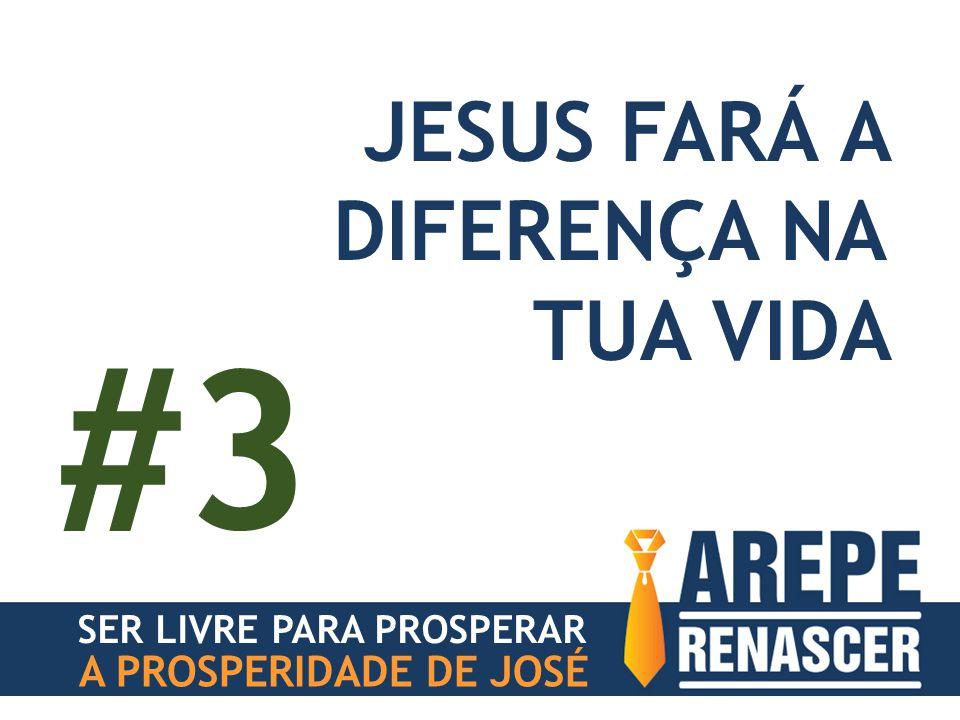 #3 JESUS FARÁ A DIFERENÇA NA TUA VIDA A PROSPERIDADE DE JOSÉ