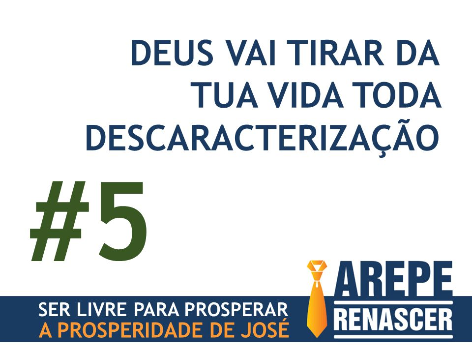 #5 DEUS VAI TIRAR DA TUA VIDA TODA DESCARACTERIZAÇÃO