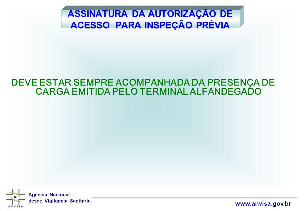 ASSINATURA DA AUTORIZAÇÃO DE ACESSO PARA INSPEÇÃO PRÉVIA