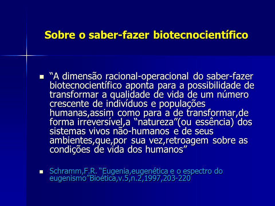 Sobre o saber-fazer biotecnocientífico