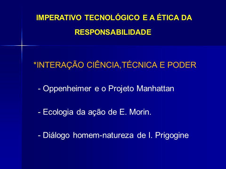 IMPERATIVO TECNOLÓGICO E A ÉTICA DA RESPONSABILIDADE