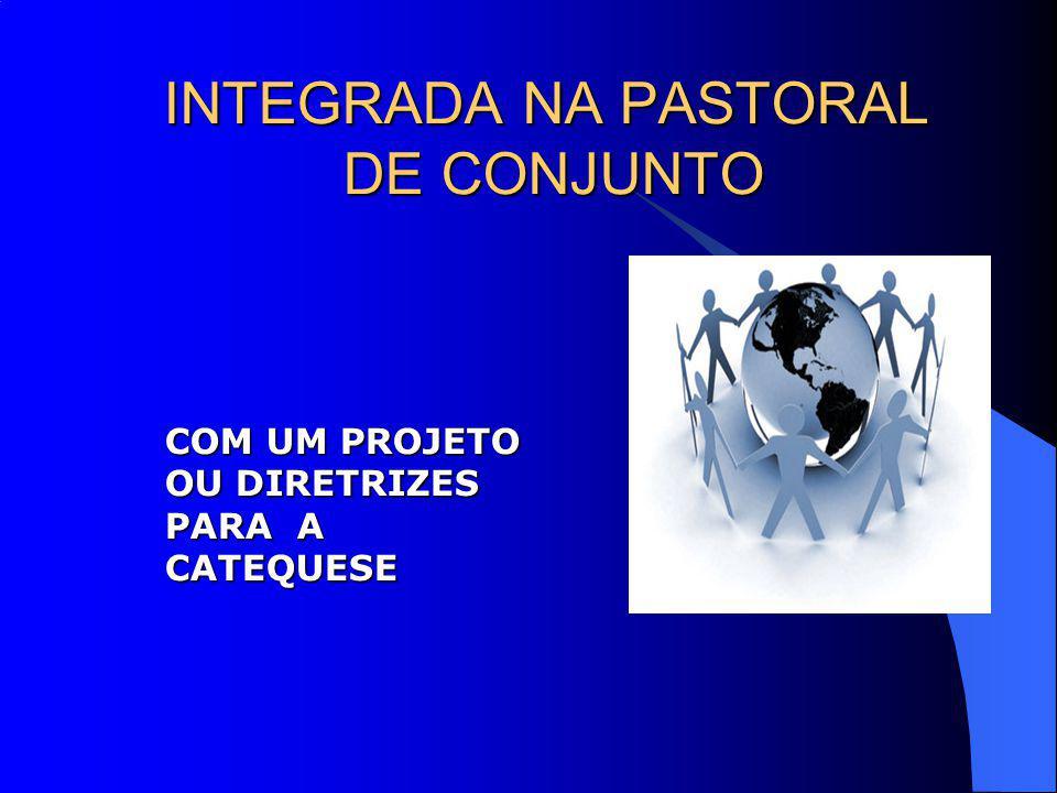 INTEGRADA NA PASTORAL DE CONJUNTO