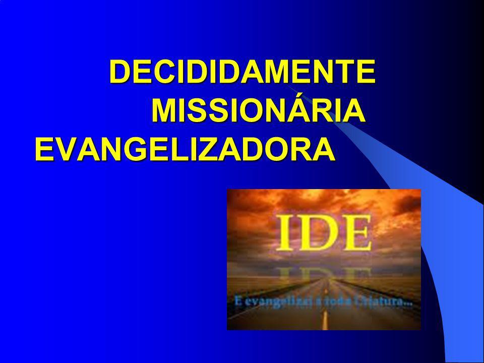 DECIDIDAMENTE MISSIONÁRIA EVANGELIZADORA