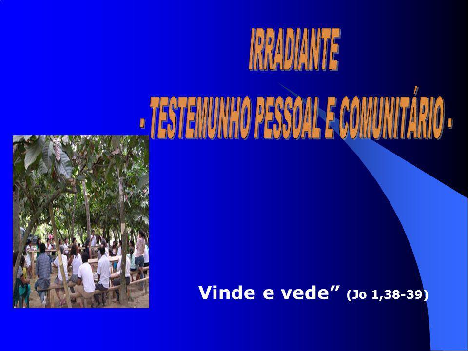 - TESTEMUNHO PESSOAL E COMUNITÁRIO -