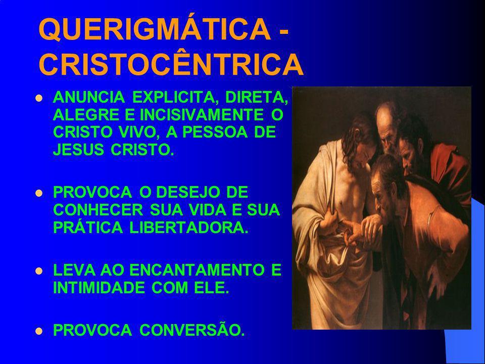 QUERIGMÁTICA - CRISTOCÊNTRICA