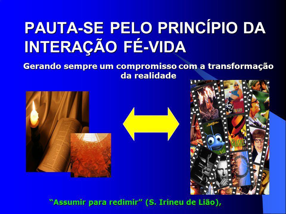 PAUTA-SE PELO PRINCÍPIO DA INTERAÇÃO FÉ-VIDA