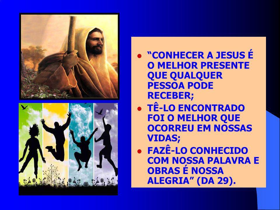 CONHECER A JESUS É O MELHOR PRESENTE QUE QUALQUER PESSOA PODE RECEBER;