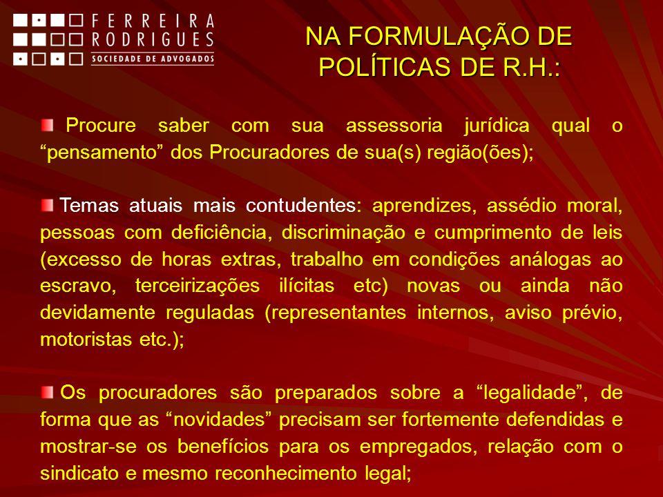 NA FORMULAÇÃO DE POLÍTICAS DE R.H.: