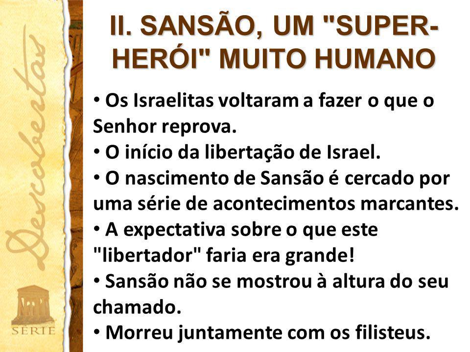 II. SANSÃO, UM SUPER-HERÓI MUITO HUMANO