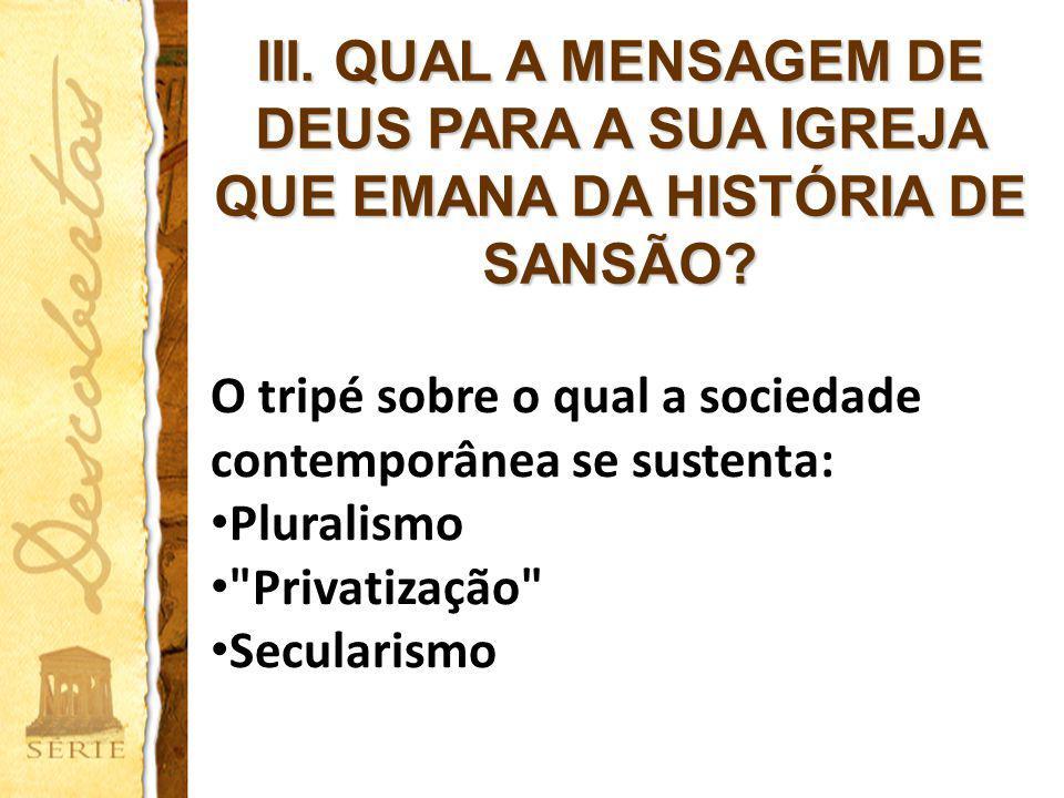 III. QUAL A MENSAGEM DE DEUS PARA A SUA IGREJA QUE EMANA DA HISTÓRIA DE SANSÃO