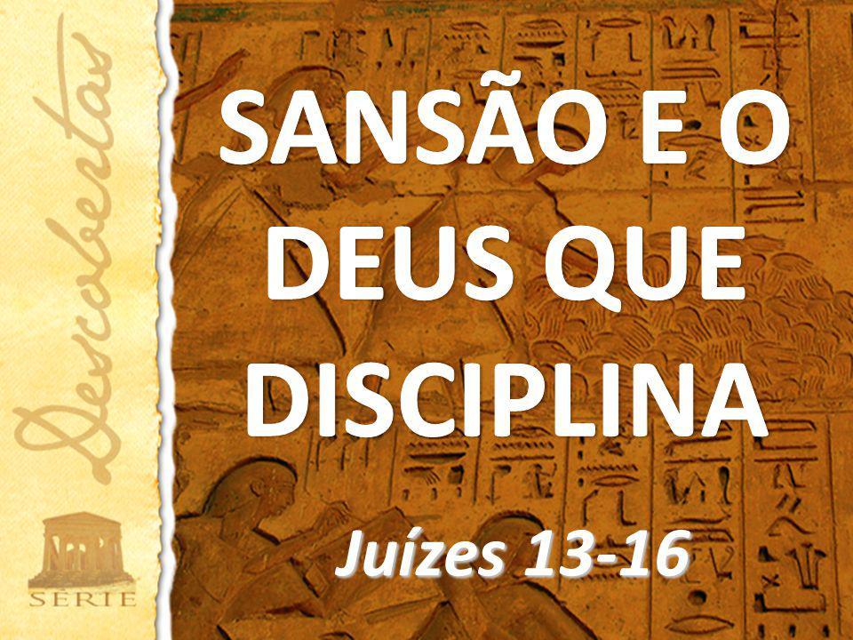 SANSÃO E O DEUS QUE DISCIPLINA