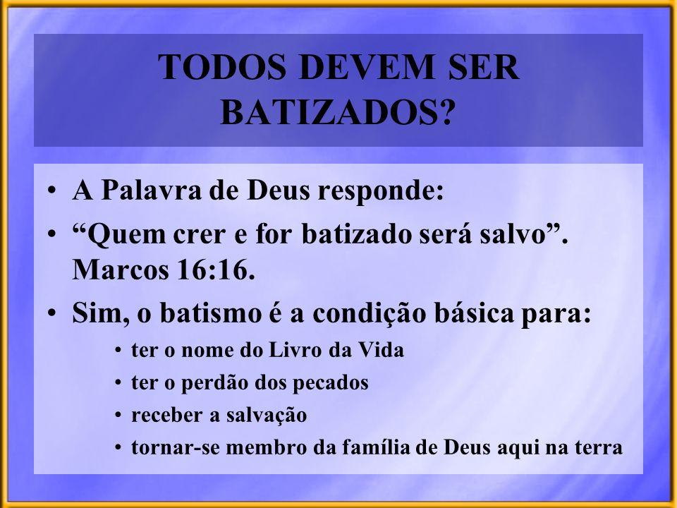 TODOS DEVEM SER BATIZADOS