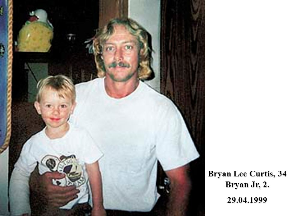 Bryan Lee Curtis, 34 Bryan Jr, 2.