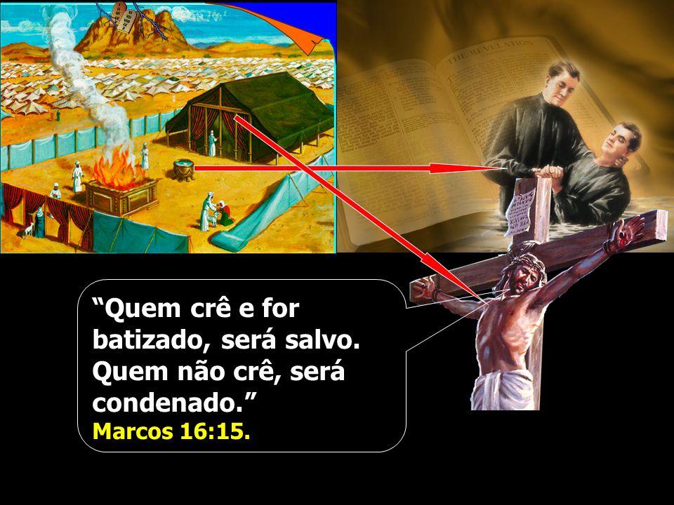 Quem crê e for batizado, será salvo. Quem não crê, será condenado.