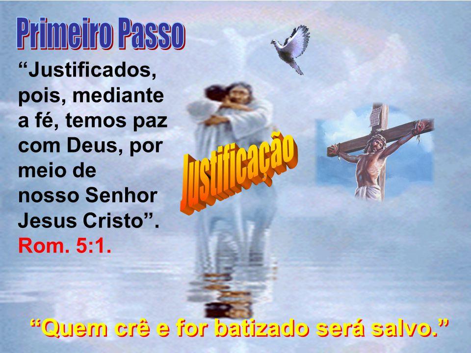 Quem crê e for batizado será salvo.