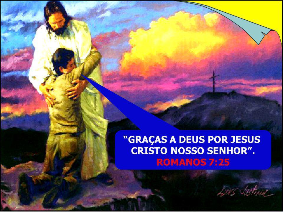 GRAÇAS A DEUS POR JESUS