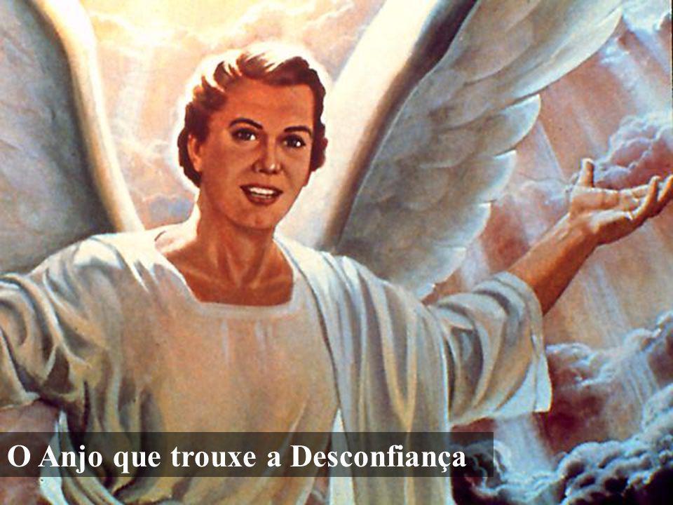 O Anjo que trouxe a Desconfiança