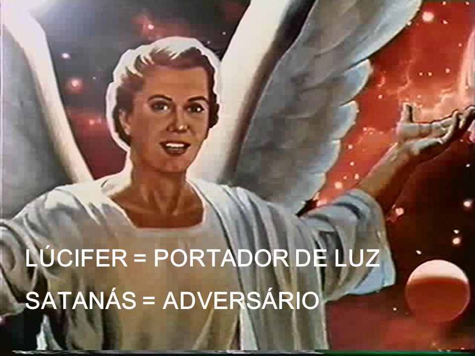 LÚCIFER = PORTADOR DE LUZ