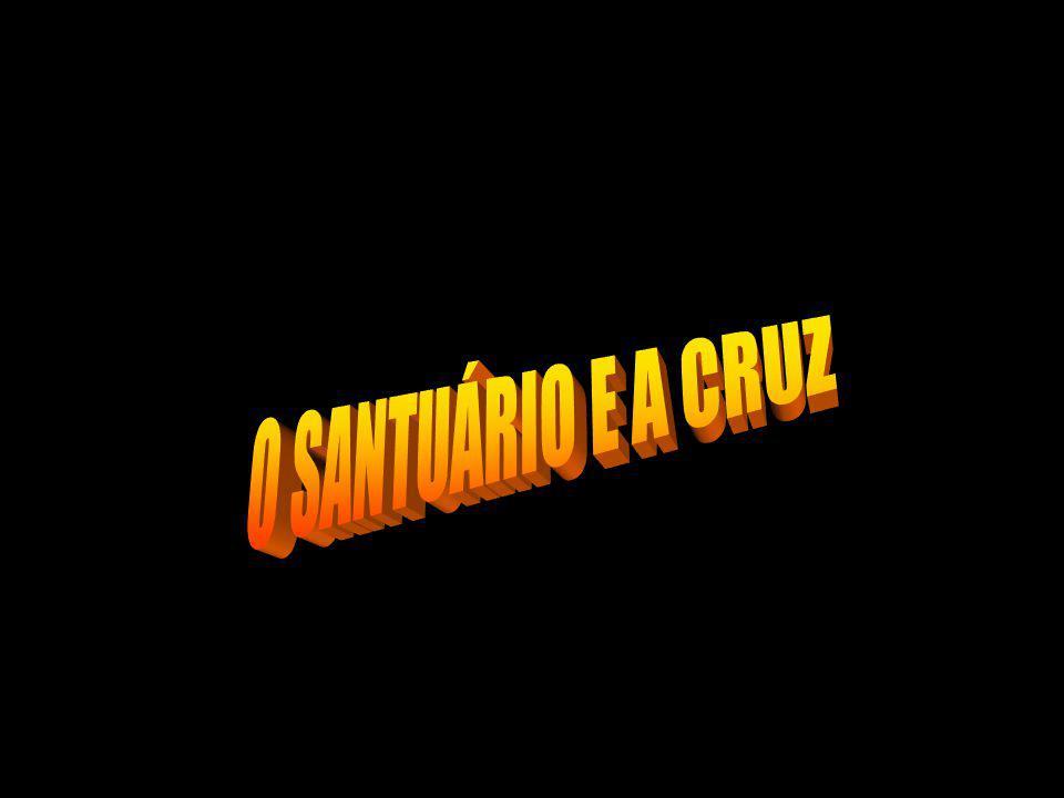 O SANTUÁRIO E A CRUZ