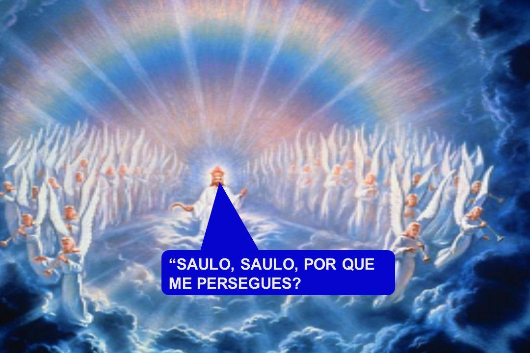 SEGUINDO ELE ESTRADA FORA, AO APROXIMAR-SE DE DAMASCO, SUBITAMENTE UMA LUZ DO CÉU BRILHOU AO SEU REDOR, E CAINDO POR TERRA, OUVIU UMA VOZ QUE LHE DIZIA: - ATOS 9:3-4