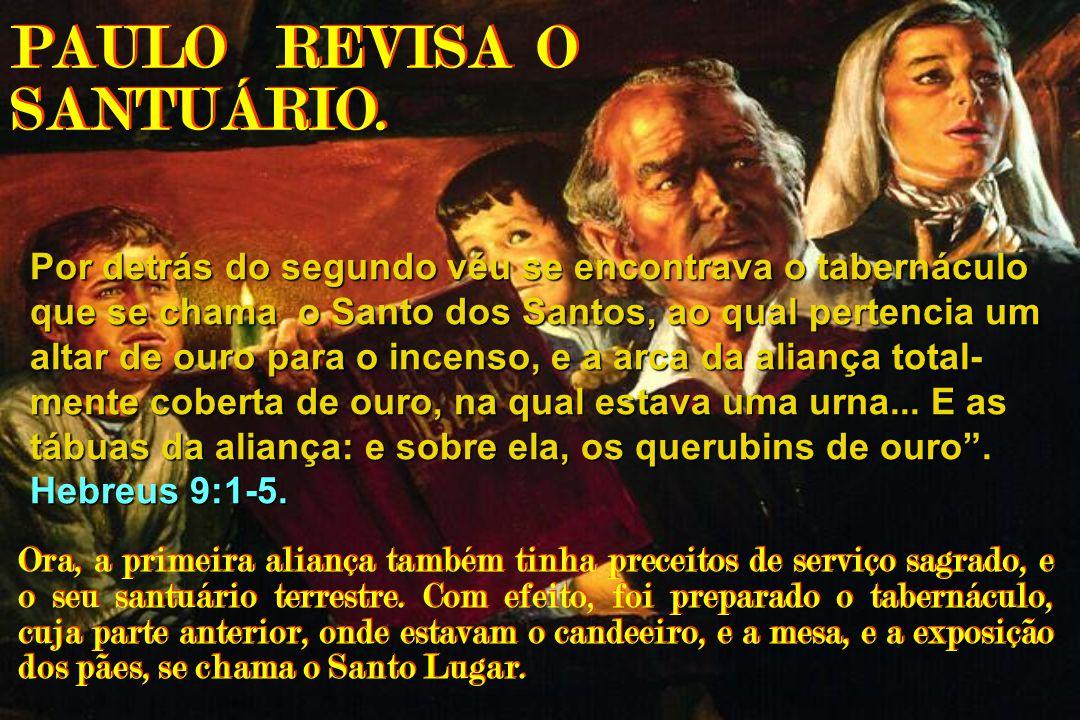 PAULO REVISA O SANTUÁRIO.