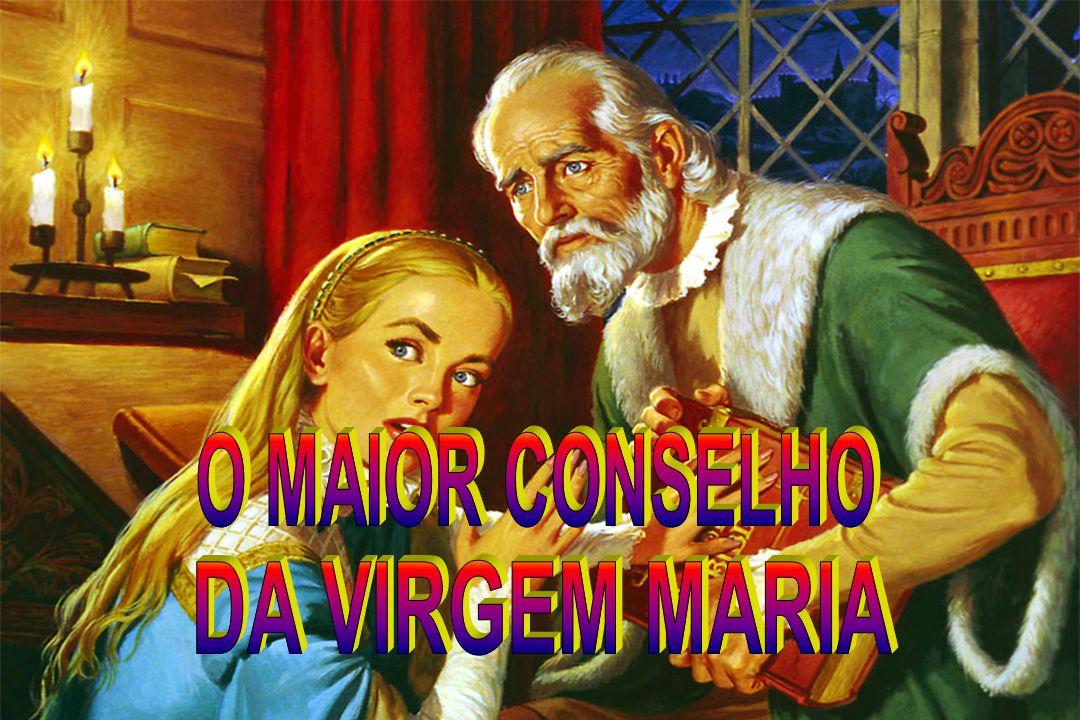 O MAIOR CONSELHO DA VIRGEM MARIA