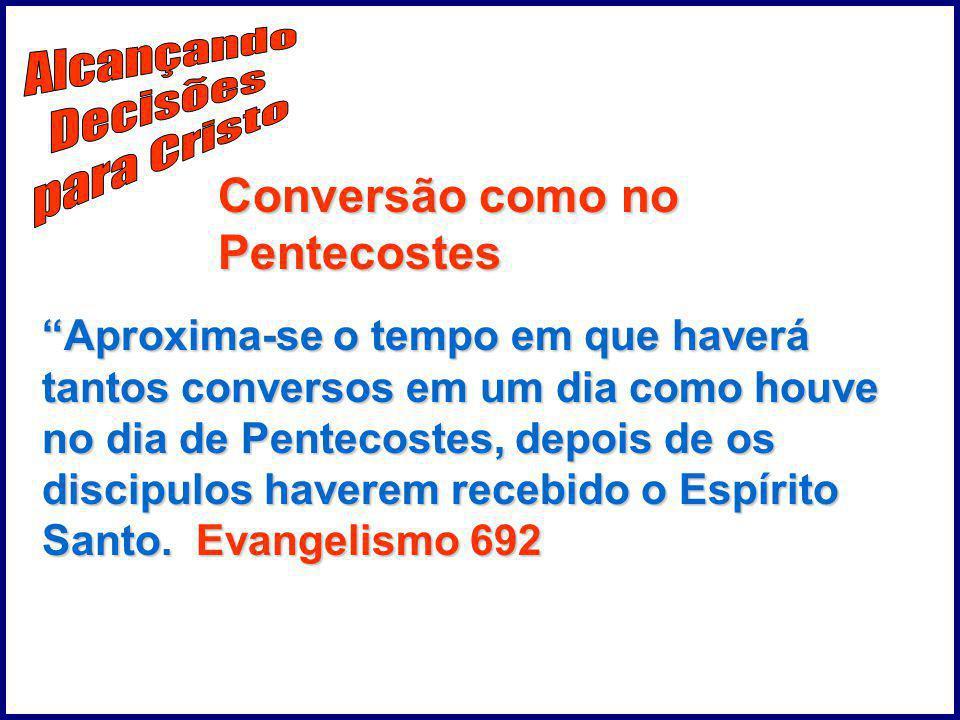 Alcançando Decisões para Cristo Conversão como no Pentecostes
