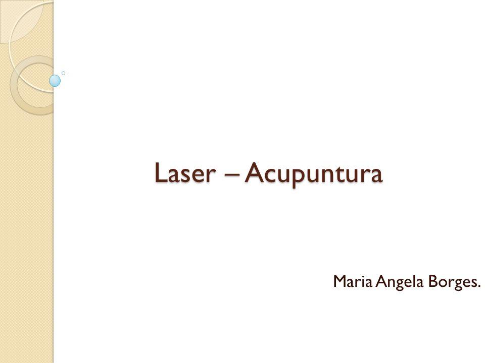 Laser – Acupuntura Maria Angela Borges.