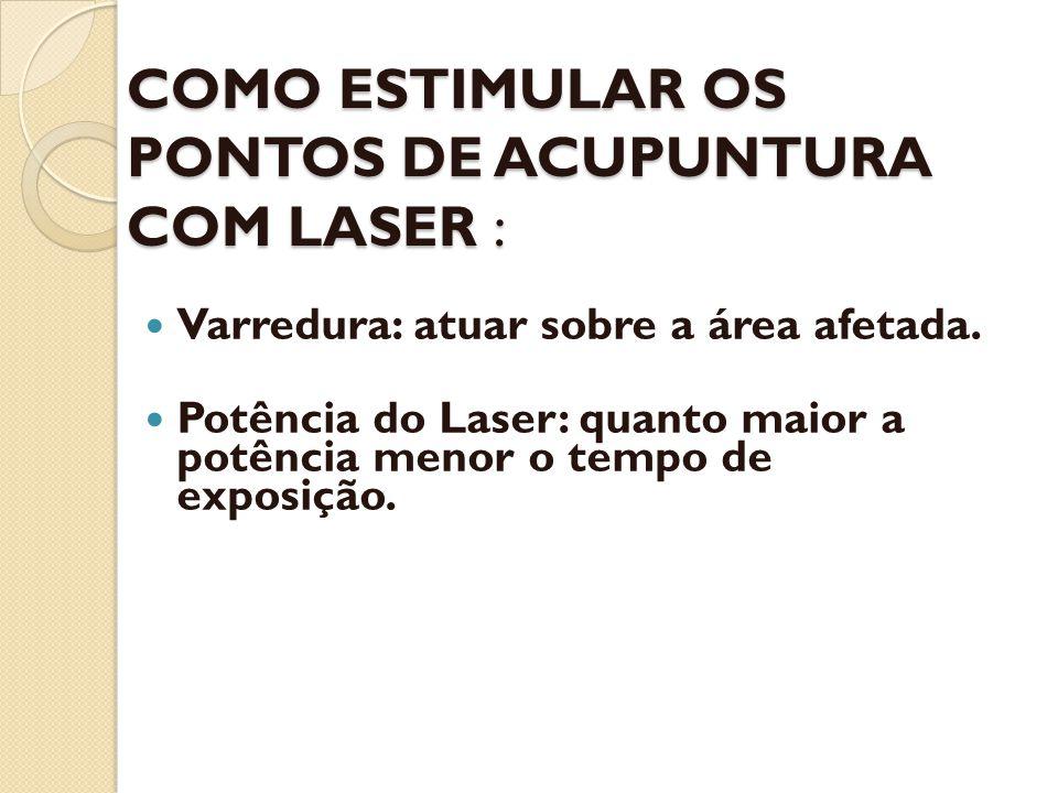 COMO ESTIMULAR OS PONTOS DE ACUPUNTURA COM LASER :