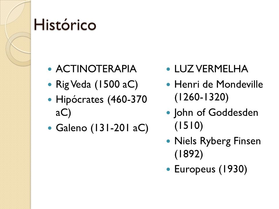Histórico ACTINOTERAPIA Rig Veda (1500 aC) Hipócrates (460-370 aC)