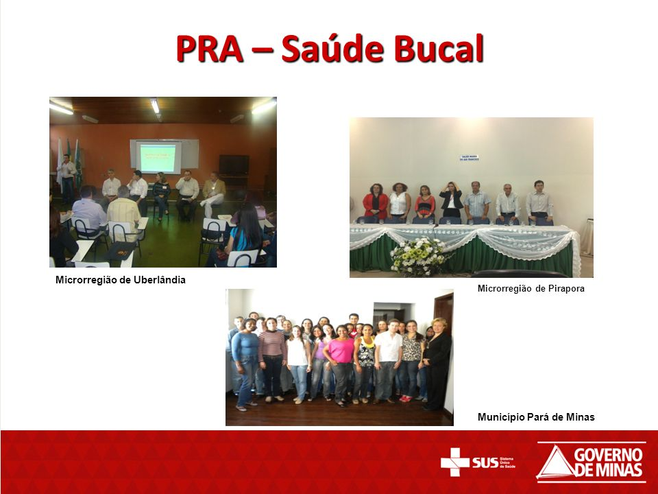 PRA – Saúde Bucal Microrregião de Uberlândia Município Pará de Minas