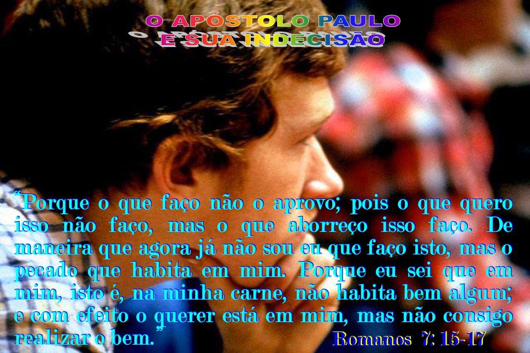 O APÓSTOLO PAULO E SUA INDECISÃO