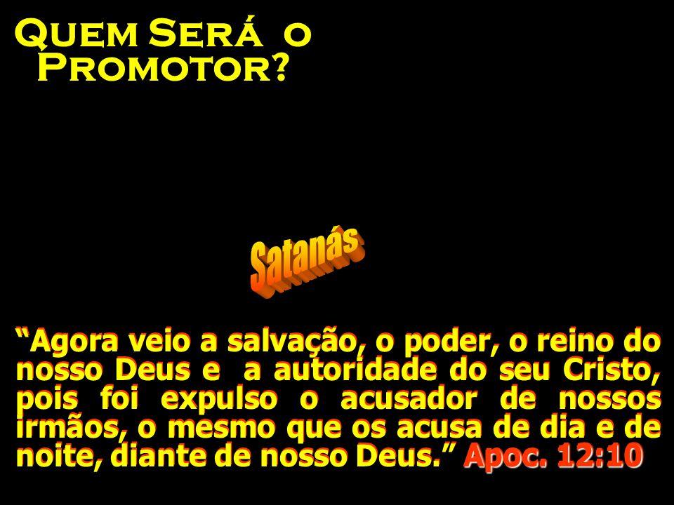 Quem Será o Promotor Satanás