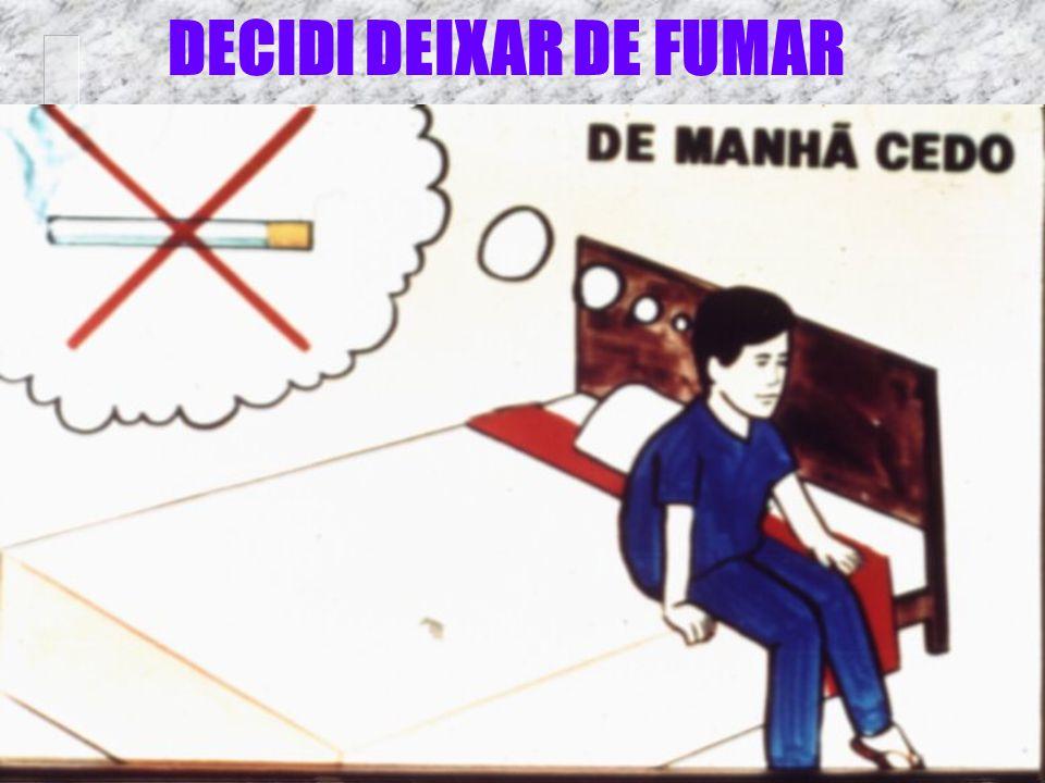 DECIDI DEIXAR DE FUMAR