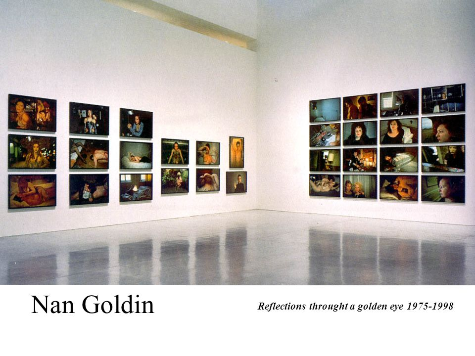 Nan Goldin Reflections throught a golden eye 1975-1998