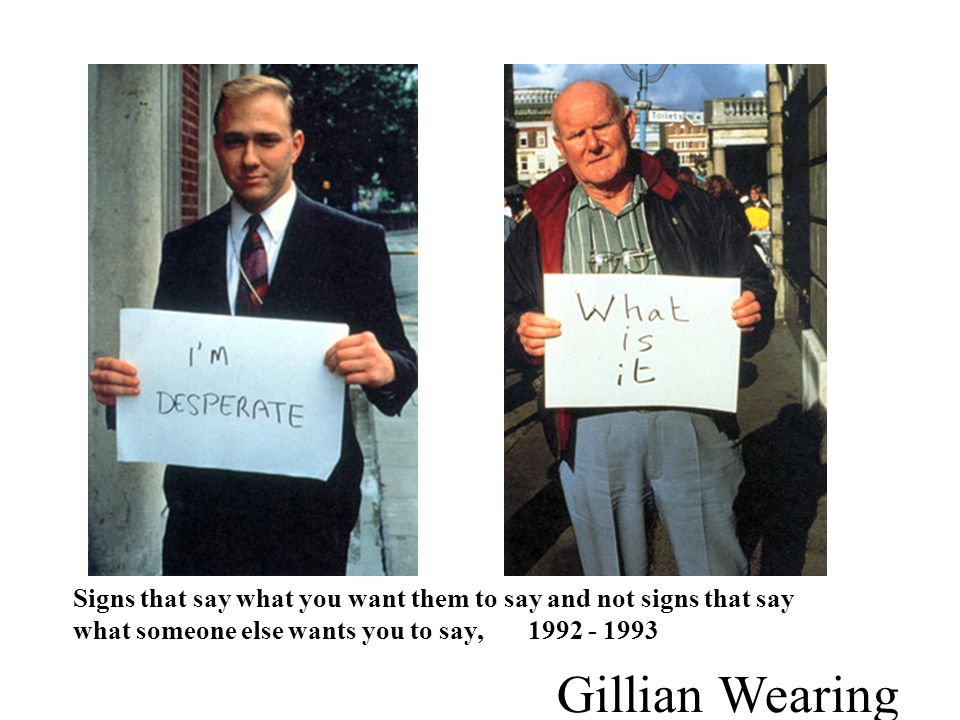 Signs that say what you want them to say and not signs that say what someone else wants you to say, 1992 - 1993